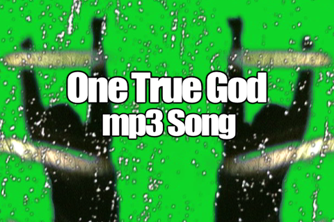 ONE TRUE GOD mp3 Song