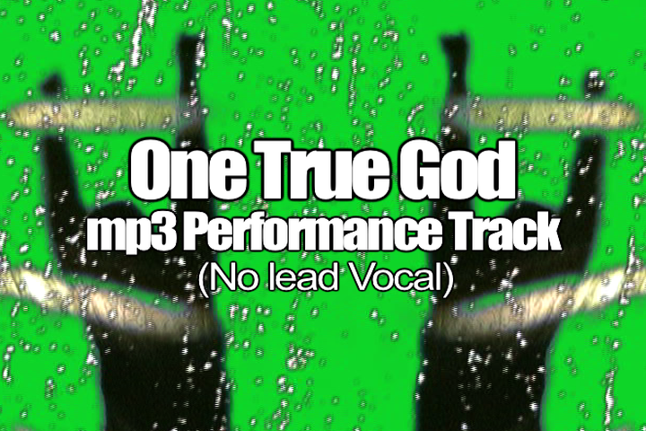 ONE TRUE GOD mp3 Track (No Lead Vocal)