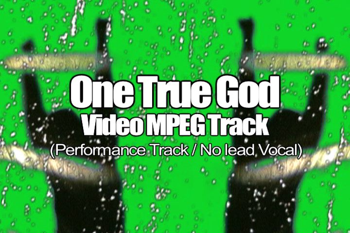 ONE TRUE GOD MPEG Video Track (No Lead Vocal)