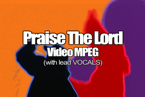 03 PRAISE THE LORD MPEG Video