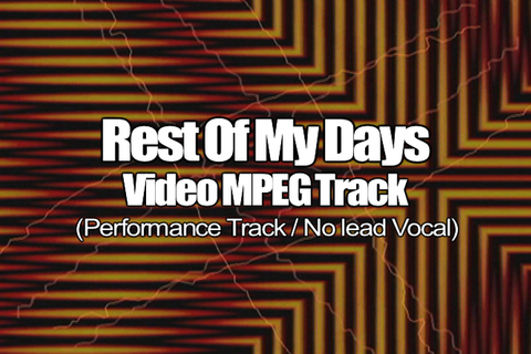 THE REST OF MY DAYS MPEG Video Track (No Lead Vocal)