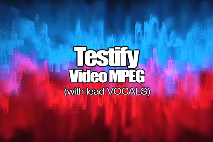 09 TESTIFY MPEG Video (Lead Vocal)