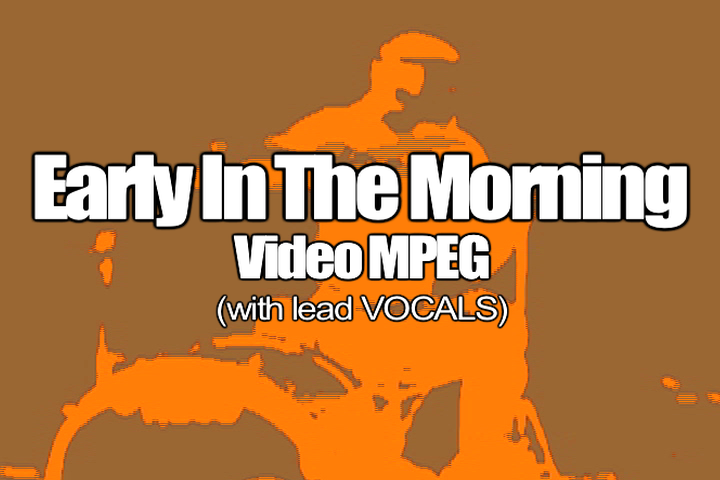 05 EARLY IN THE MORNING MPEG Video