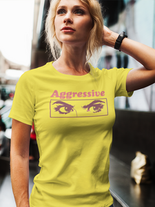 Aggresive Women T-shirt