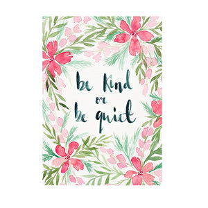 'Be Kind or Be Quiet' Watercolour Art Print