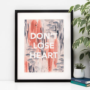 'Don't Lose Heart' Watercolour Art Print
