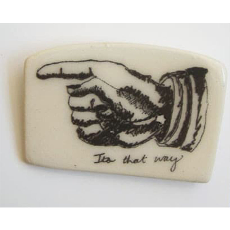 """It's that way"" Brooch"