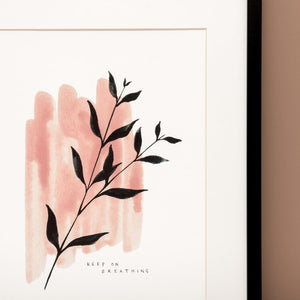 'Keep on Breathing' Watercolour Art Print