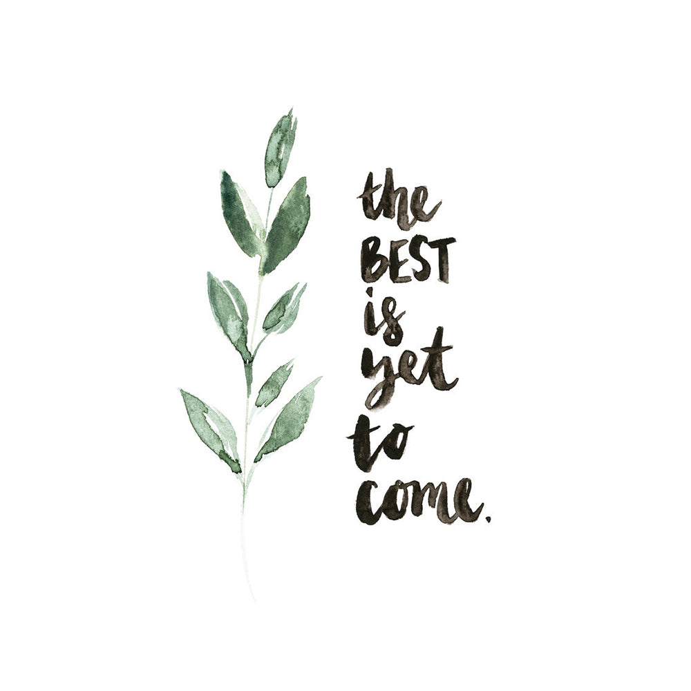 'The Best is Yet to Come' Watercolour Art Print