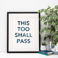 'This Too Shall Pass' Watercolour Art Print