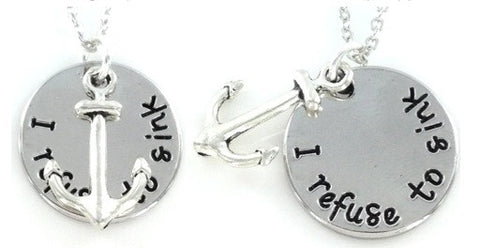 """I Refuse To Sink""  Charm Necklace"