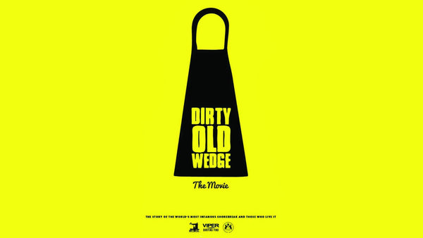 DIRTY OLD WEDGE - The Movie - Download online now!