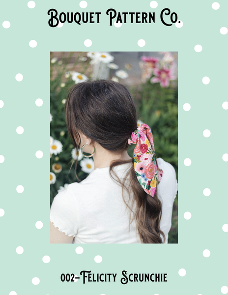 The Felicity Scrunchie - PDF Sewing Pattern