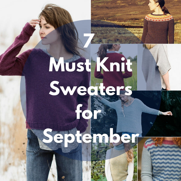 7 Must Knit Sweaters for September