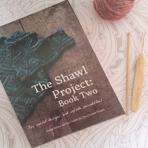The Shawl Project Book Two -  - Crochet Book - Joanne Scrace and Kat Goldin
