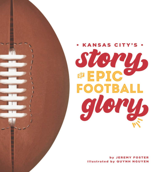 Kansas City's Story of Epic Football Glory