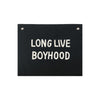Long Live Boyhood Banner