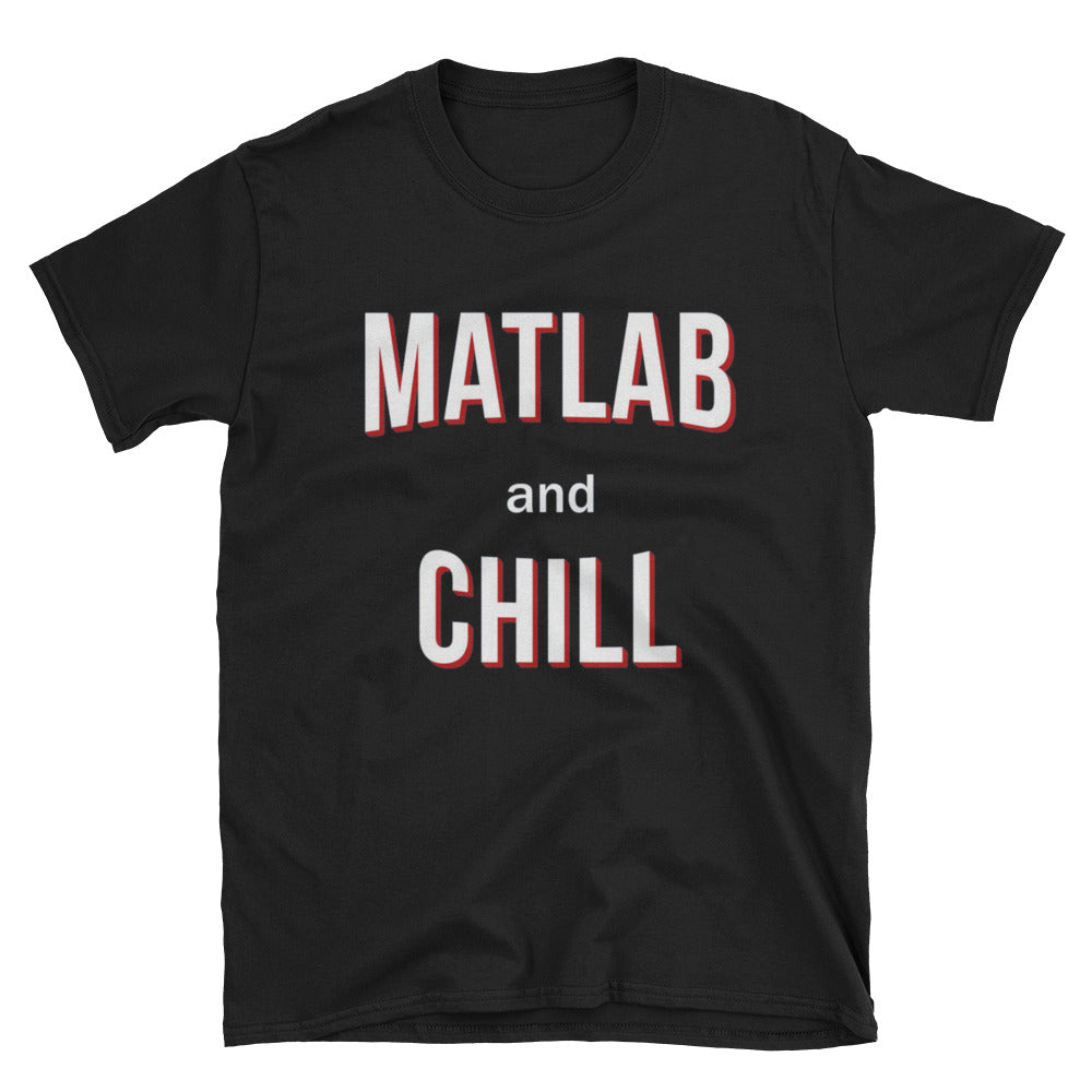 Matlab & Chill T-Shirt