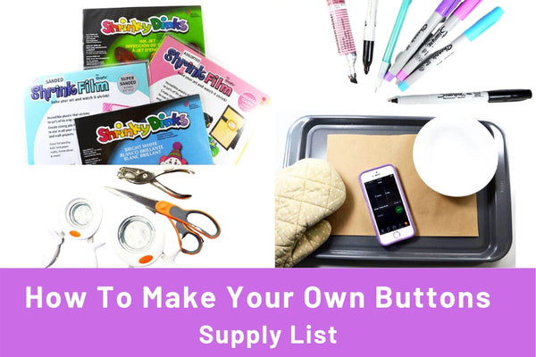 Make Your Own Buttons Supplies