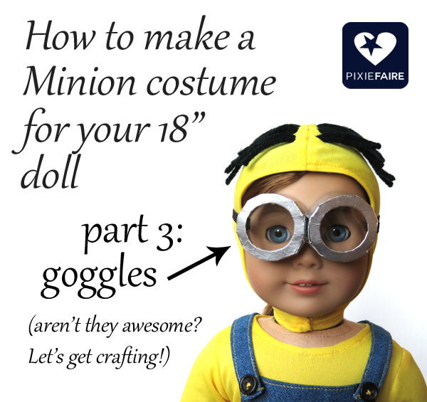 How To Make Minion Goggles For 18 Quot Dolls Free Costume