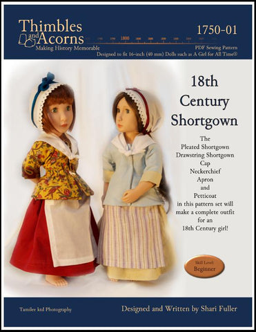 Thimbles and Acorns A Girl For All Time 18th Century Shortgown Set Pattern for AGAT Dolls Pixie Faire