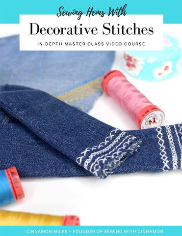 Sewing Hems With Decorative Stitches Master Class Course