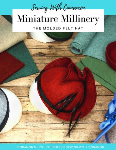 Miniature Millinery - The Molded Felt Hat Master Class Course
