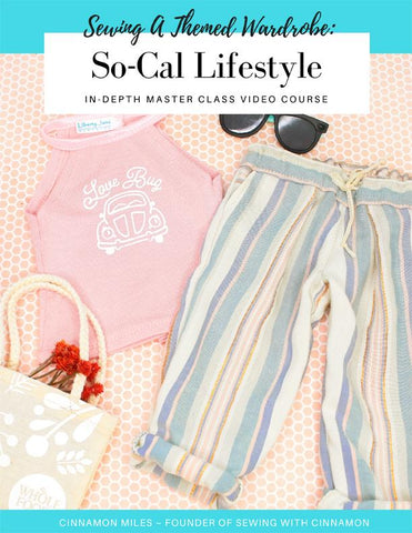 Sewing A Themed Wardrobe: So-Cal Lifestyle Video Course