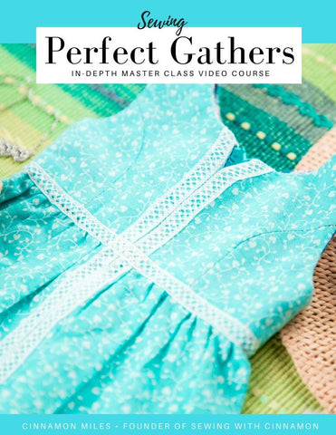 Sewing Perfect Gathers Master Class Video Course