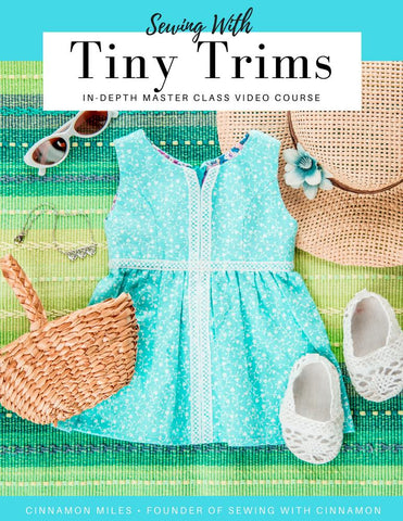 Sewing With Tiny Trims Master Class Video Course