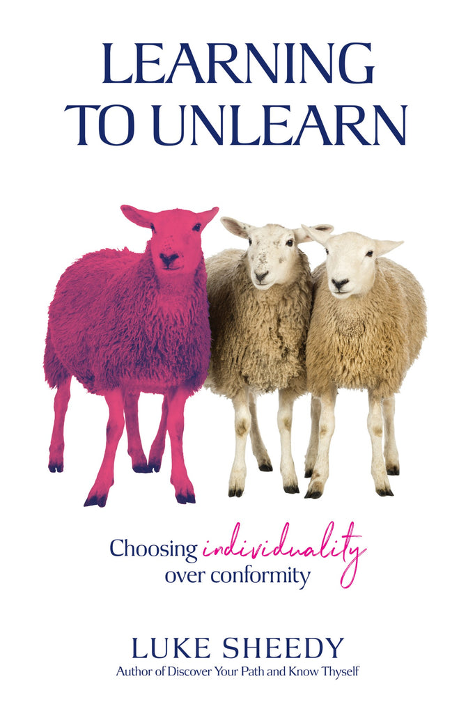 Learning to Unlearn - Choosing individuality over conformity (Paperback)