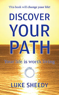 Discover Your Path, Your Life is Worth Living (eBook)