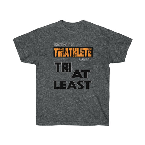 TRI AT LEAST Unisex Ultra Cotton Tee