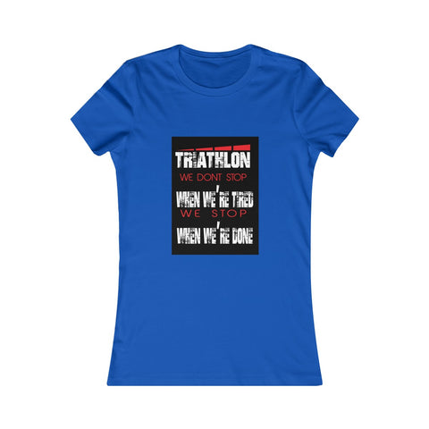 WE DONT STOP Women's Favorite Tee