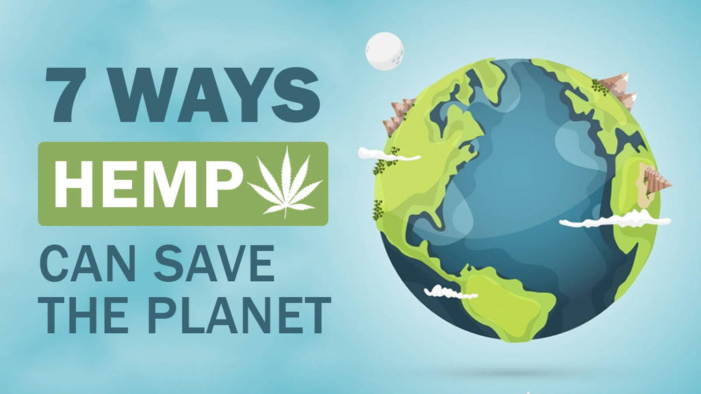 7 Ways Hemp Can Save The Planet