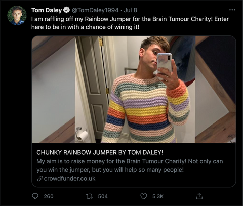 """Tom Daley Tweet: """"I am raffling off my Rainbow Jumper for the Brain Tumour Charity! Enter here to be in with a chance of wining it!"""""""