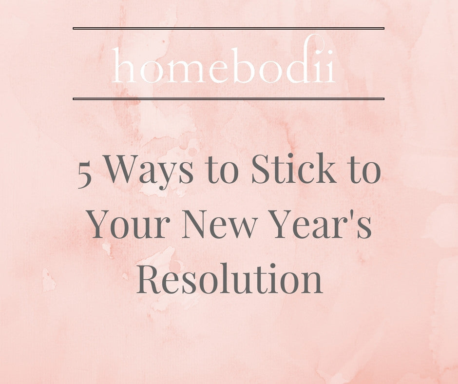 5 Ways to Plan and Stick to Your New Year's Resolution