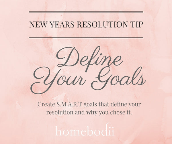 New Years Resolution Tips: Define your goals
