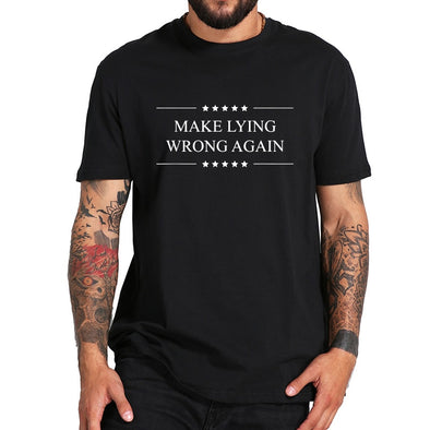 """Make Lying Wrong Again"" Men's T Shirt"