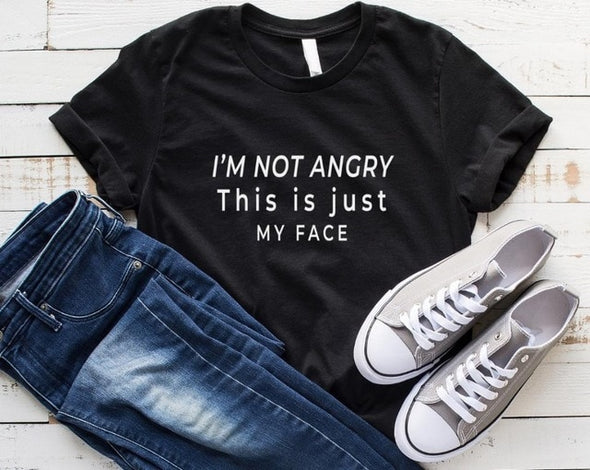 """I'm not angry this is just my face"" T shirt"