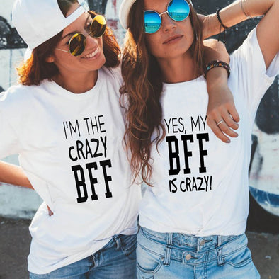 """I'M The Crazy BFF"" T-Shirt"