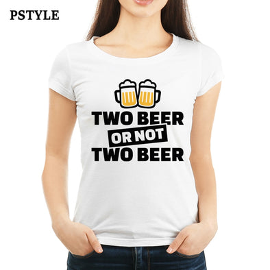 """Two Beer or Not Two Beer"" Women's  T-Shirt"