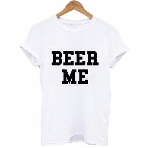 Beer Me T Shirt Women Short Sleeve