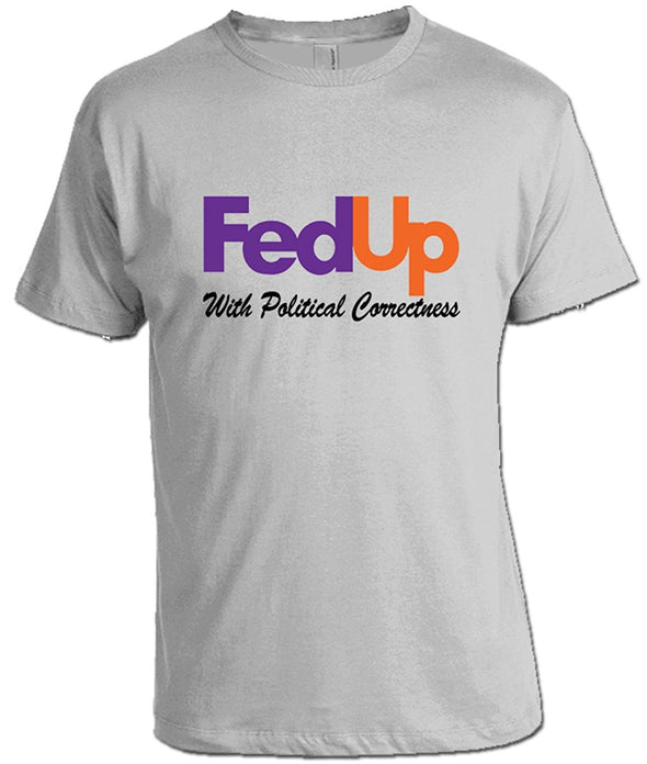 """Fed Up with Political Correctness"" T-shirt"