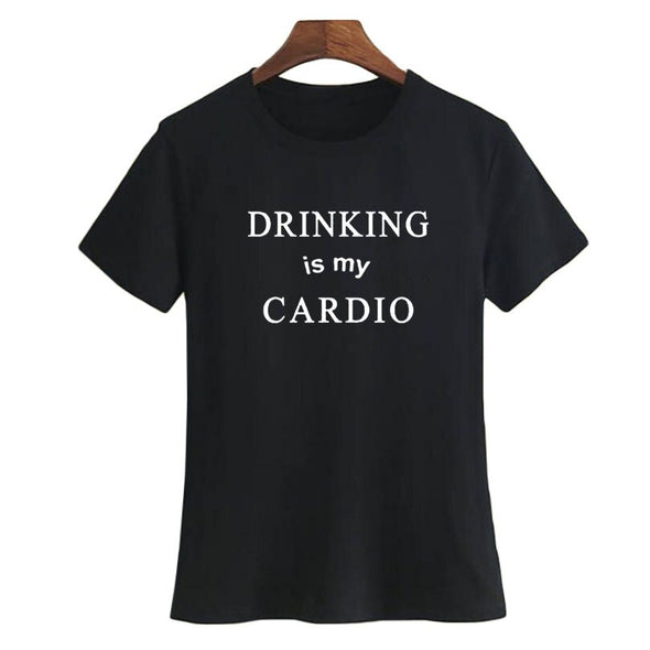 Drinking Is My Cardio Women Party T Shirt