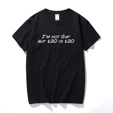 """I'm Not Gay But 20 is 20"" T-Shirt"