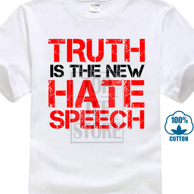 """Truth Is The New Hate Speech"" T shirt"