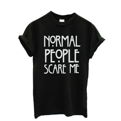 """Normal People Scare Me"" T Shirt"