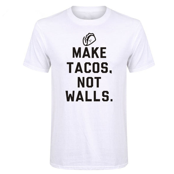 """Make Tacos Not Walls"" Men's T Shirt"