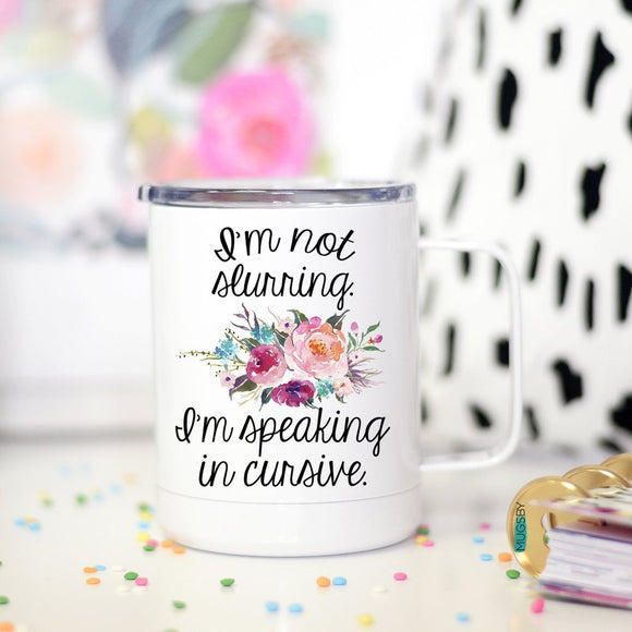 Not Slurring Speaking in Cursive Travel Mug